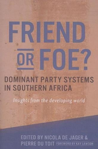 Friend or Foe?: Dominant Party Systems in Southern Africa: Insights from the Developing World