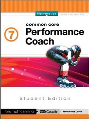 Common Core Performance Coach Mathematics Grade 7, Student Edition 2015