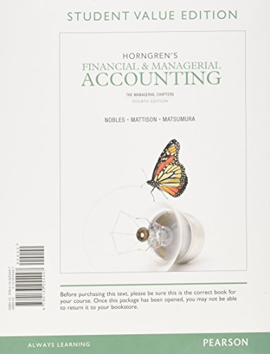 Horngren's Financial & Managerial Accounting: The Managerial Chapters, Student Value Edition (4th Edition)