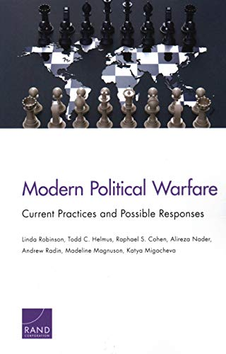 Modern Political Warfare: Current Practices and Possible Responses