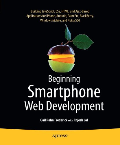 Beginning Smartphone Web Development: Building Javascript, CSS, HTML and Ajax-Based Applications for iPhone, Android, Pa