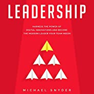 Leadership Today: Harness the Power of Digital Innovations and Become the Modern Leader Your Team Needs
