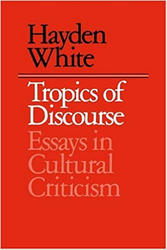com tropics of discourse essays in cultural criticism  tropics of discourse essays in cultural criticism reprint edition