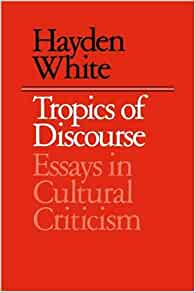 tropics of discourse essays in cultural criticism Download and read tropics of discourse essays in cultural criticism tropics of discourse essays in cultural criticism want to get experience want to get any ideas to.
