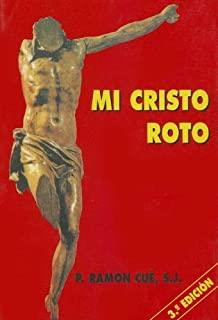 Amazoncom Mi Cristo Roto Spanish Edition 9789505000364 Ramon