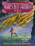 Year's Best Fantasy 3 (Year's Best Fantasy Series)