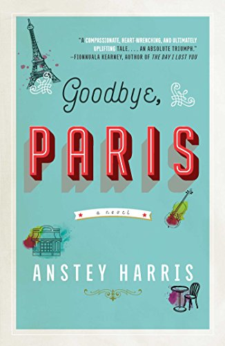 Goodbye, Paris: A Novel by [Harris, Anstey]