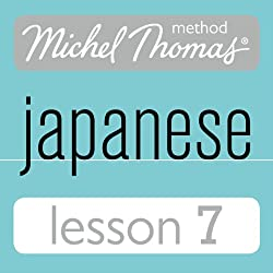 Michel Thomas Beginner Japanese, Lesson 7