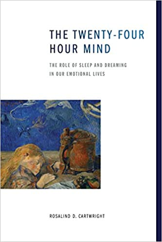 The Twenty-four Hour Mind: The Role Of Sleep And Dreaming In Our Emotional Lives por Rosalind D. Cartwright epub