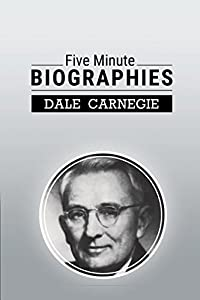 five minute biographies by dale carnegie pdf