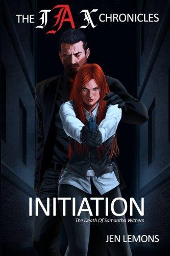 Read Online The JAX Chronicles: Initiation (Volume 1) PDF