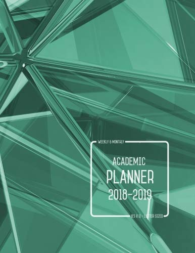 Academic Planner 2018-2019 8.5 x 11: Weekly And Monthly Planner, Calendar Schedule Organizer with Inspirational Quotes, Teal Triangle Cover Design (August 2018 through July 2019) pdf epub