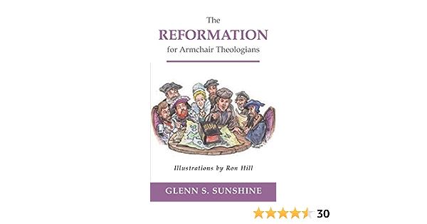 Reformation for Armchair Theologians: Amazon.es: Sunshine ...