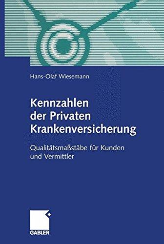 Read Online Kennzahlen der Privaten Krankenversicherung: Qualitätsmaßstäbe für Kunden und Vermittler (German Edition) pdf epub