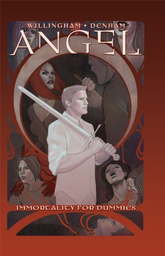 Angel: Immortality For Dummies (Angel: After The Fall Book 7)