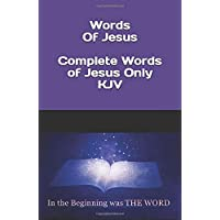 Image for Words Of Jesus - Complete Words Of Jesus only - KJV: New Testament - Only The Words Of Jesus