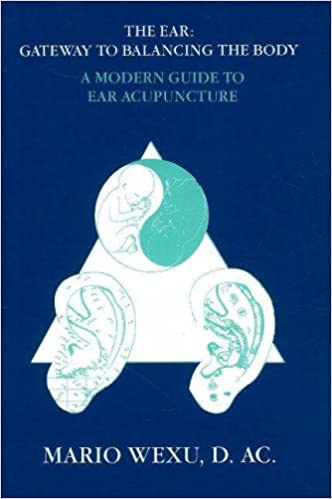 The ear gateway to balancing the body a modern guide to ear the ear gateway to balancing the body a modern guide to ear acupuncture revised edition fandeluxe Gallery