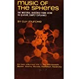 Music of the Spheres: The Material Universe From Atom to Quaser, Simply Explained (Volume II: The Microcosm: Matter, Atoms, Waves, Radiation, Relativity)