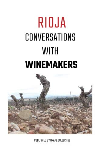 - RIOJA: Conversations With Winemakers