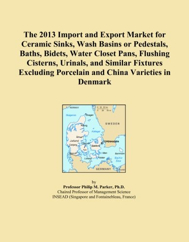 The 2013 Import and Export Market for Ceramic Sinks, Wash Basins or Pedestals, Baths, Bidets, Water Closet Pans, Flushing Cisterns, Urinals, and ... Porcelain and China Varieties in Denmark
