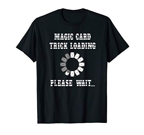 Magic Card Trick Loading Please Wait T-Shirt ()