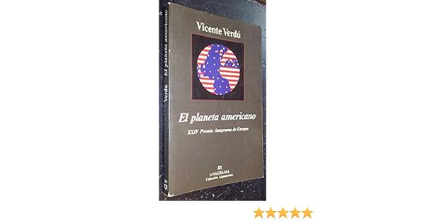 EL PLANETA AMERICANO: Amazon.es: VICENTE VERDU: Libros