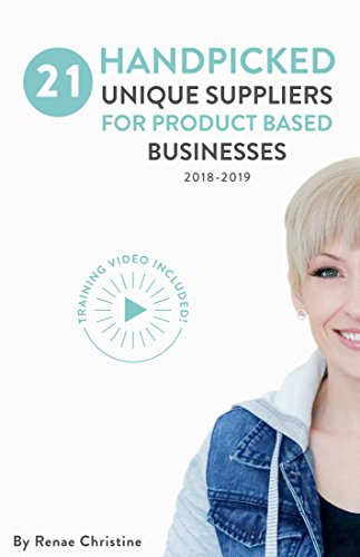 (21 Handpicked Unique Suppliers for Handmade Businesses 2018 - 2019: An Exclusive Guide To Fuel Etsy Selling Success and the Handmade Entrepreneur (Etsy Book, Etsy business for)