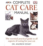 [ [ [ ASPCA Complete Cat Care Manual[ ASPCA COMPLETE CAT CARE MANUAL ] By Edney, Andrew ( Author )Mar-01-2006 Paperback