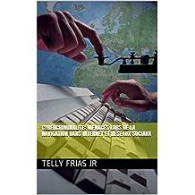 Cybercriminalité: Menaces lors de la navigation dans Internet et réseaux sociaux (French Edition)