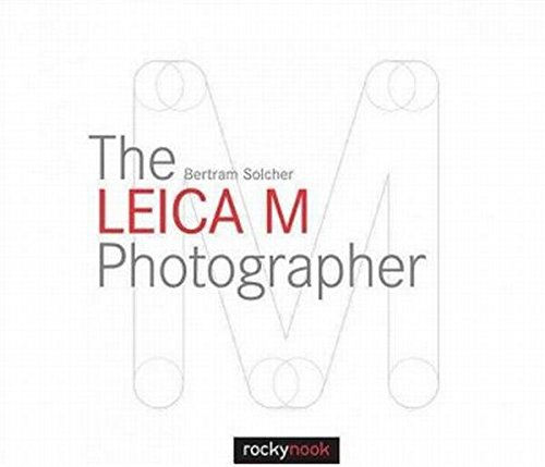 What it is and what it isn't. This not a camera manual for the Leica M, nor is it a book that will teach you photography. Nevertheless, in Bertram Solcher's book you will learn a whole lot about your camera and how to use it, and about the art and...