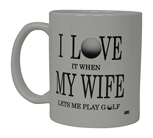 Best Funny Golf Coffee Mug I LOVE it when MY WIFE let's me play golf Novelty Cup Joke Great Gag Gift Idea For Office Work Adult Humor Employee Boss Golfers