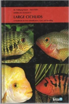 American Cichlids II: Large Cichlids : A Handbook for Their Identification, Care, and Breeding