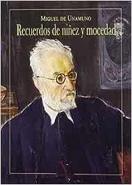 Recuerdos de niñez y mocedad (Ensayo): Amazon.es: de Unamuno, Miguel: Libros