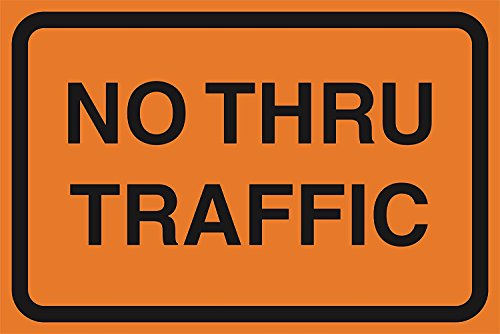(2 Pack - No Thru Traffic Orange Road Street Area Work Zone Safety Warning Business Signs Plastic Sign - Large, 12x18)