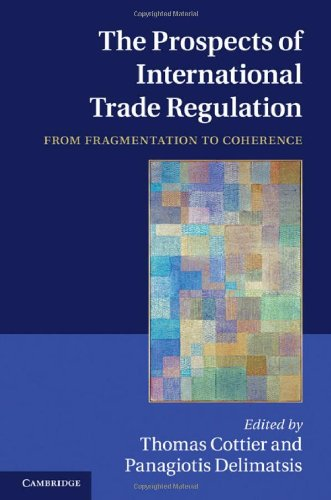 The Prospects of International Trade Regulation: From Fragmentation to Coherence by , Cambridge University Press