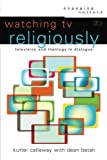 img - for Watching TV Religiously: Television and Theology in Dialogue (Engaging Culture) book / textbook / text book