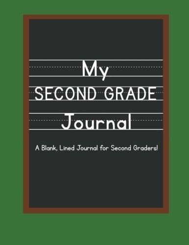 My Second Grade Journal: A Blank, Lined Journal for Second Graders! (Better Blank (Second Journal)