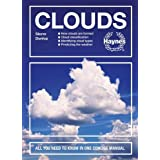 Clouds: How clouds are formed - Cloud classification - Identifying cloud types - Predicting the weather - All You Need to Kno