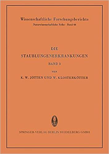 Die Staublungenerkrankungen: Bericht über die 3. Internationale Staublungen-Tagung des Staatsinstitutes für Staublungenforschung und Gewerbehygiene. . ... (Wissenschaftliche Forschungsberichte)