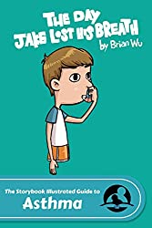 The Day Jake Lost His Breath: The Storybook Illustrated Guide to Asthma (SiGuides 1) (English Edition)