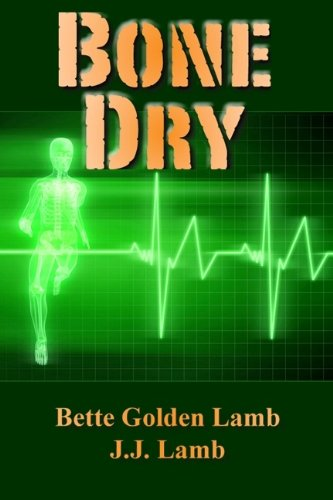 bone-dry-an-action-packed-medical-technothriller-the-gina-mazzio-series-book-1