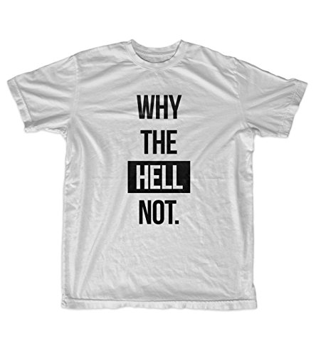 Why The Hell Not Funny Text Quote Men's T-Shirt Grey X-Large