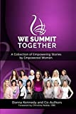 WE Summit Together: A Collection of Empowering Stories by Empowered Women