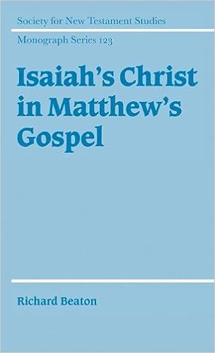 Isaiah's Christ in Matthew's Gospel (Society for New Testament Studies Monograph Series)