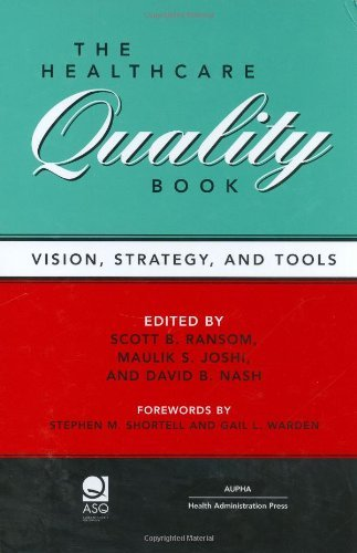 By Scott B. Ransom - Healthcare Quality Book: Vision, Strategy, and Tools: 1st (first) Edition PDF