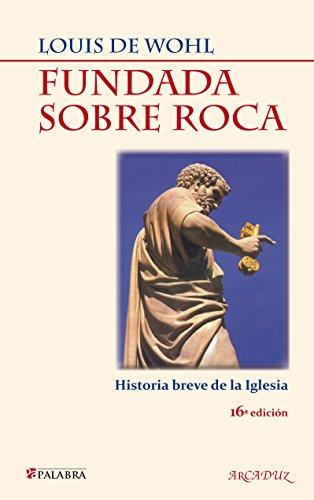 Descargar Libro Fundada Sobre Roca De Louis Louis De Wohl