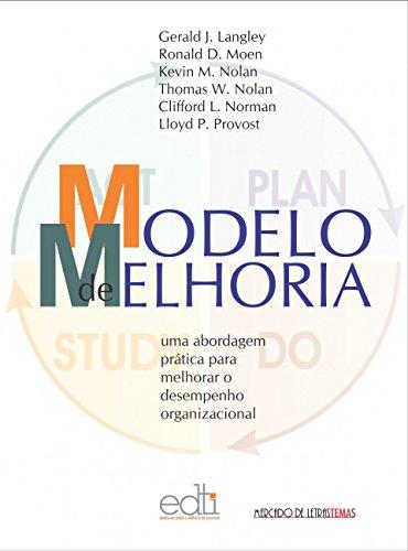 Modelo de Melhoria: uma Abordagem Prática Para Melhorar o Desempenho Organizacional