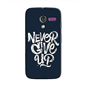 Cover It Up - Never Give Up Moto X Hard Case