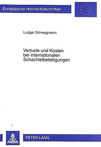Verluste und Kosten bei internationalen Schachtelbeteiligungen (Europäische Hochschulschriften Recht) (German Edition) by Peter Lang GmbH, Internationaler Verlag der Wissenschaften