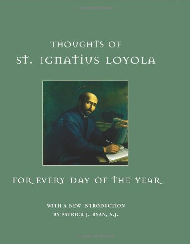 Thoughts of St. Ignatius Loyola for Every Day of the Year